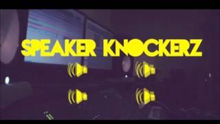Speaker knockerz - You Got It