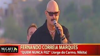 """Fernando Correia Marques """"Quem Nunca Fez """""""