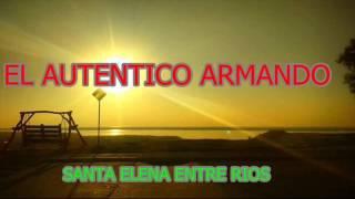 EL AUTENTICO ARMANDO - EL ÚNICO SANTA ELENA (E.R)