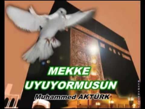 MEKKE UYUYORMUSUN-Muhammed AKTÜRK.mpg