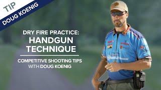 Dry Fire Practice: Handgun Technique - Competitive Shooting Tips with Doug Koenig
