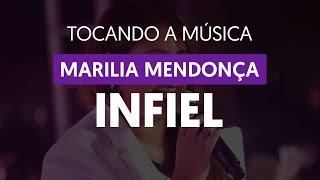 Infiel - Marília Mendonça (tocando a música)