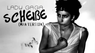 Lady Gaga - Scheiße (Male Version)