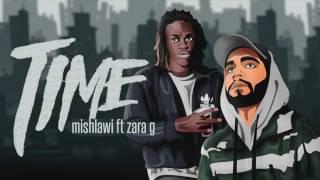 Mishlawi - time ft zara g2