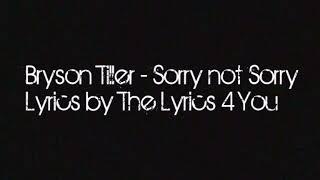 The Lyrics 4 You: Bryson Tiller - Sorry Not Sorry [Lyrics]