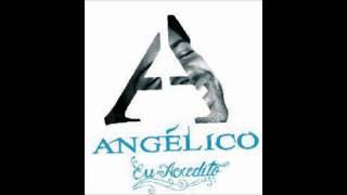 Angélico Vieira -  O Quanto Eu Gosto de Ti ( Eu Acredito )