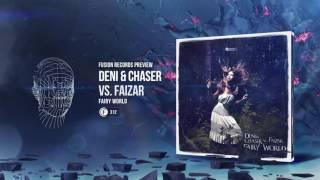Deni & Chaser vs. Faizar - Fairy World [Fusion 312]