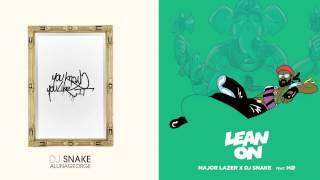 Lean On, You Know You Like It (Mashup) ~ DJ Snake, Major Lazer, MØ, AlunaGeorge