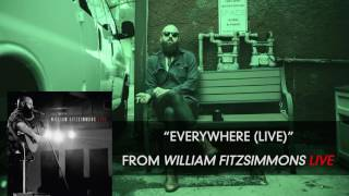 William Fitzsimmons - Everywhere (Live) [Audio Only]