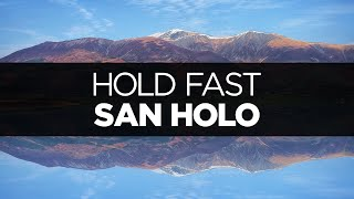 [LYRICS] San Holo - Hold Fast (ft. Tessa Douwstra)