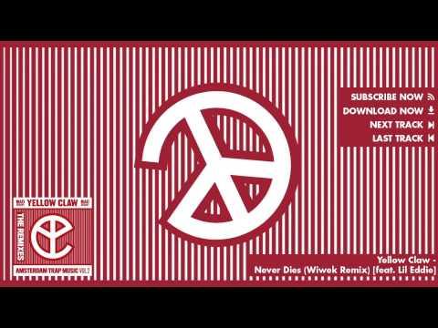 yellow-claw-never-dies-wiwek-remix-feat-lil-eddie-official-full-stream-mad-decent