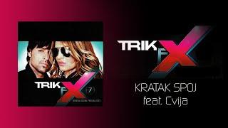 Trik FX - Kratak spoj feat Cvija (Audio 2011)