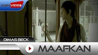 Dimas Beck - Maafkan | Official Video