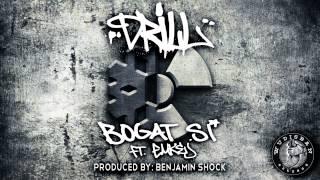 DRILL - BOGAT SI FT. EMKEJ (PRODUCED BY: BENJAMIN SHOCK)