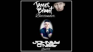 James Blunt - Bartender  ( Johnny O'Neill Bootleg )
