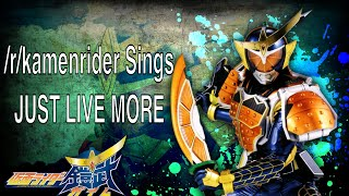 /r/kamenrider Sings Just Live More