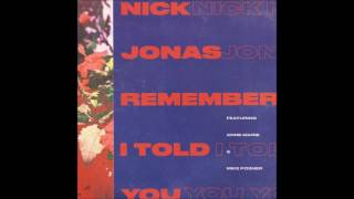 Nick Jonas - Remember I Told You Ft Anne Marie & Mike Posner