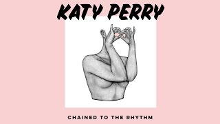 Katy Perry - Chained To The Rhythm (Solo Version)