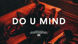 "PartyNextDoor Type Beat  ""Do U Mind"" Smooth R&B Instrumental 2018"