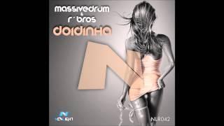 Massivedrum & R'Bros - Doidinha (Original Mix)