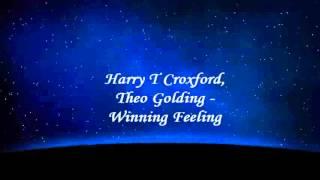 Harry T Croxford, Theo Golding - Winning Feeling