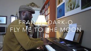 Frankie Dark-O - Fly Me To The Moon