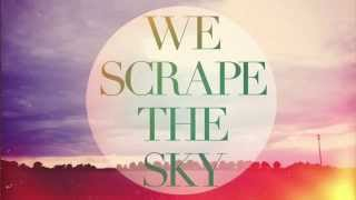 We Scrape The Sky - Secrets