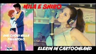 Mila E Shiro Due Cuori Nella Pallavolo - Sigla Cartone Animato (Cover)