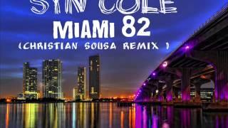 Syn Cole - Miami 82 ( Christian Sousa Remix ) 2014