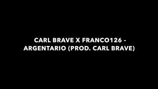 """Testo di """"ARGENTARIO - CARL BRAVE X FRANCO126 - (PROD. CARL BRAVE)"""