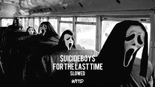 $UICIDEBOY$ - FOR THE LAST TIME [SLOWED]