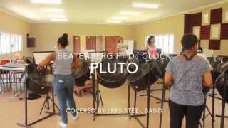 Beatenberg ft DJ Clock - Pluto Cover by LRPS Steel Band