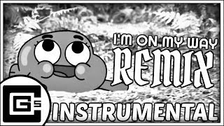 The Amazing World of Gumball ▶ I'm On My Way (Remix/Cover) [Instrumental] | CG5
