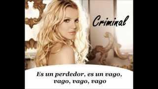 Britney Spears - Criminal En Español + Lyrics