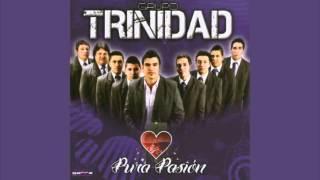 Grupo Trinidad - Quién No Tuvo Un Amante