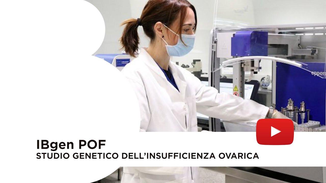 IBgen POF: fertigenetica per la diagnosi e il trattamento dell'insufficienza ovarica