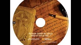 """CD Părintele Selafiil din Siberia """"Iubiţi-vă unii pe alţii..."""""""