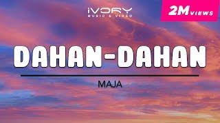 Maja Salvador | Dahan-Dahan | Official Lyric Video