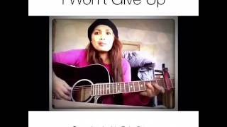 I WON'T GIVE UP COVER  BY JACKIE PAJO ORTEGA