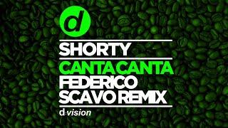 Shorty - Canta Canta (Federico Scavo Remix)