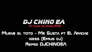 10- Mueve el toto - Me gusta ft El apache ness (Emus dj) DJCHINOEA