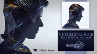 Pawbeats ft. Marcelina, VNM - Nie szukaj mnie