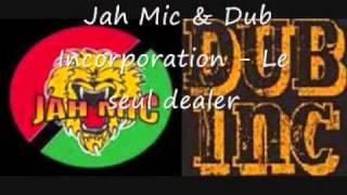 Jah Mic & Dub Incorporation - Le seul dealer