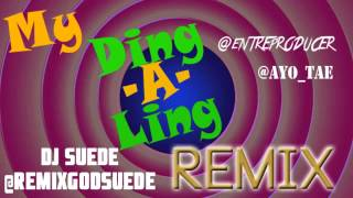 Ding a Ling remix!
