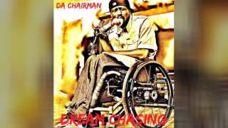 Ain't No Catching Me by Da Chairman feat OG Point Blank Prod. by Toxic