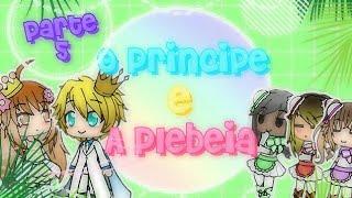 Era Uma Vez:O Príncipe e a Plebeia parte 5