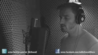 """Wake Me Up"" - Avicii (Jai McDowall Vocal Cover)"