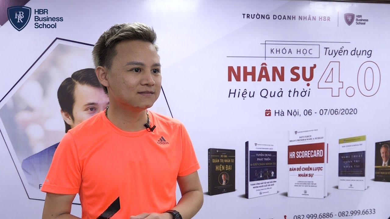Cảm nhận học viên trường doanh nhân HBR - Anh Tuấn Nguyễn CEO Tuấn Nguyễn Hair Salon