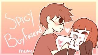 ♥ Spicy Boyfriend ♥ |【Animation Meme】