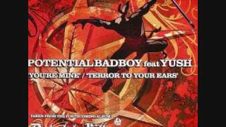 Potential Badboy feat Yush You're Mine Hype Special